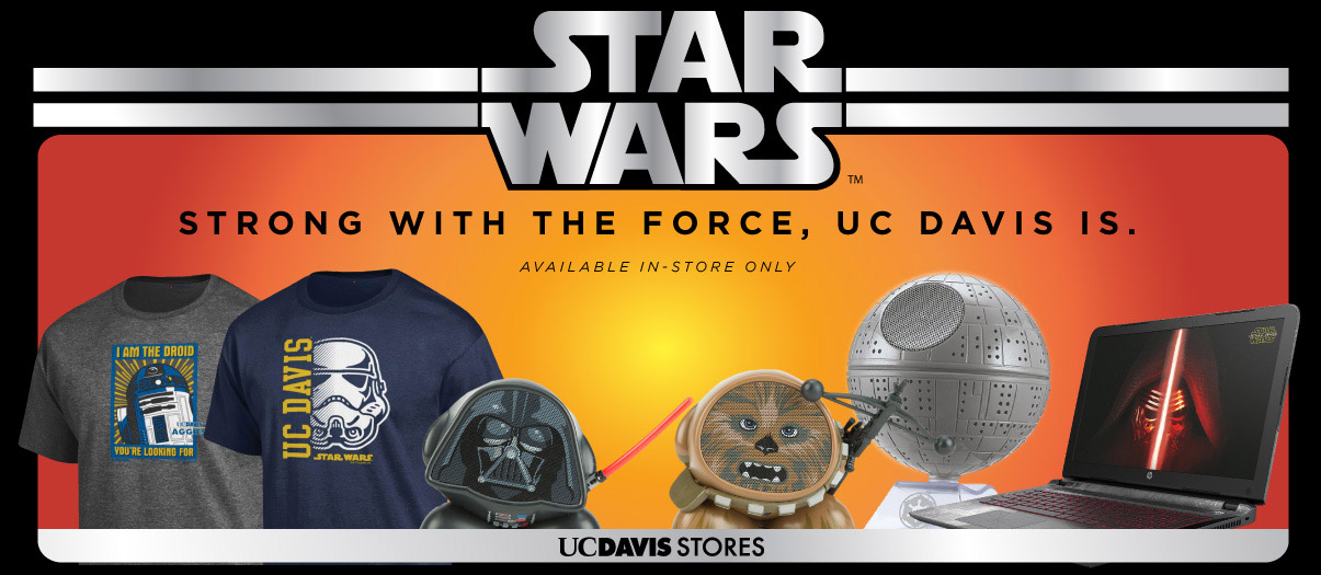 Strong with the Force, UC Davis is. Get your UC Davis Star Wars merchandise at the UC Davis Stores!