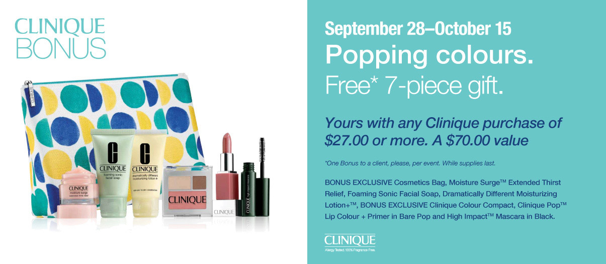Clinique gift with purchase is here from 9/28-10/15, while supplies last. Check store for details.
