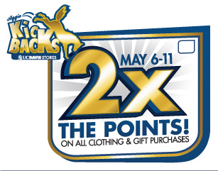Double the Kickbacks points on all clothing and gift purchases during May 6th-11th.