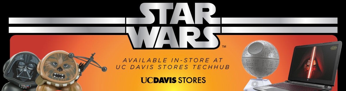 The UC Davis Stores - TechHub now carries special Star Wars merchandise. See the TechHub for details.