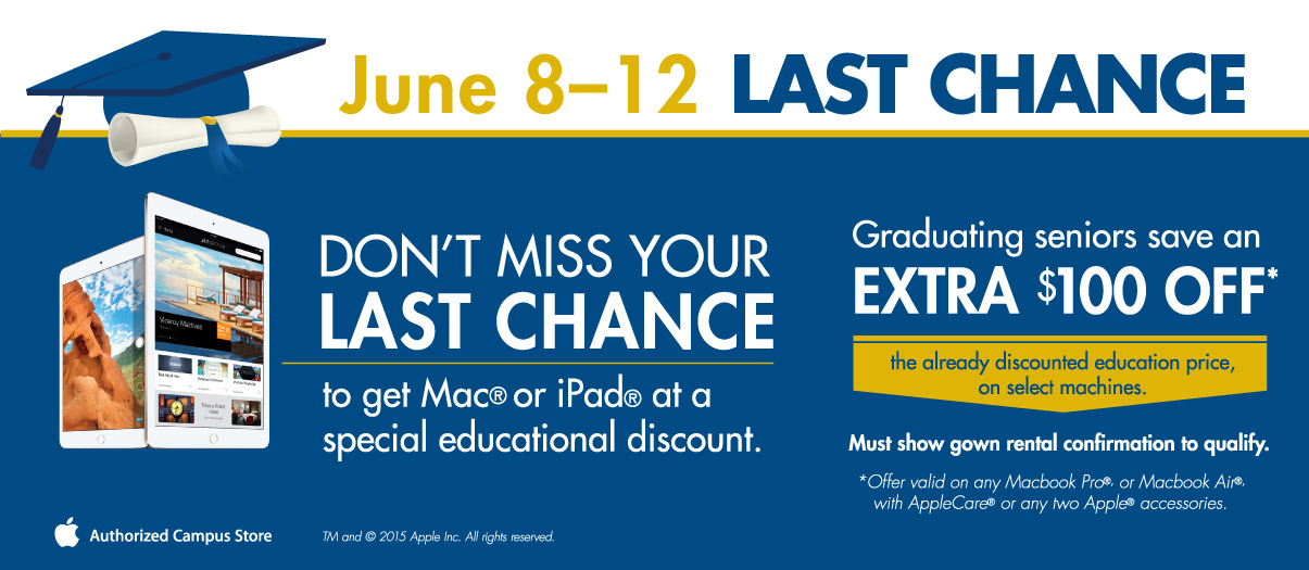 If you are a graduating senior, you can save up to an additional $100 on select machines.
