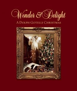 Wonder and Delight: A Dolph Gotelli Christmas