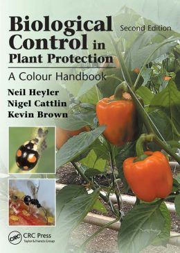 Biological Control in Plant Protection: A Color Handbook