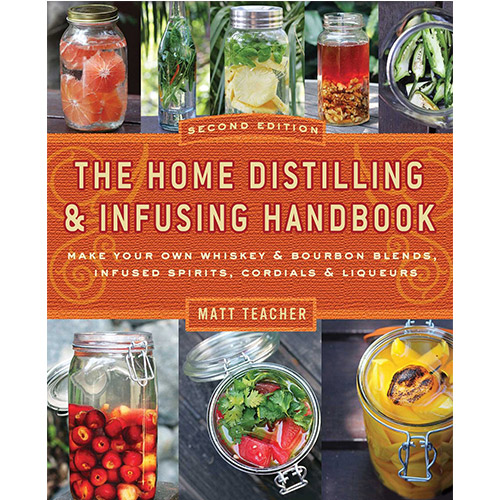 The Home Distilling and Infusing Handbook (2nd Edition)