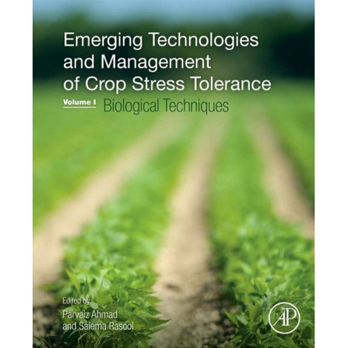 Emerging Tech and Management of Crop Stress Tolerance: Vol 1