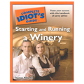 Complete Idiot's Guide to Starting and Running a Winery