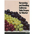 Harvesting and Handling California Table Grapes for Market