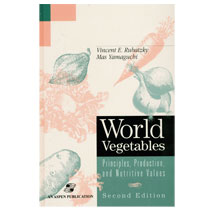 World Vegetables: Principles, Production and Nutritive Value