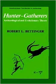 Hunter-Gatherers Archaeological And Evolutionary Theory