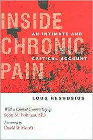 Inside Chronic Pain: An Intimate and Critical Account