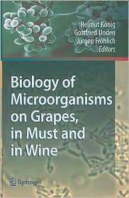 Biology of Microorganisms on Grapes, in Must and in Wine