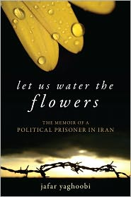 Let Us Water the Flowers: The Memoir of a Political Prisoner