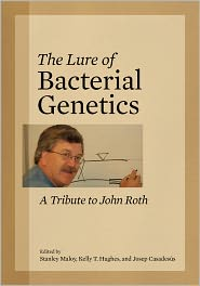 The Lure of Bacterial Genetics: A Tribute to John Roth