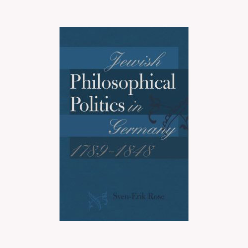 Image For Jewish Philosophical Politics in Germany, 1789-1848