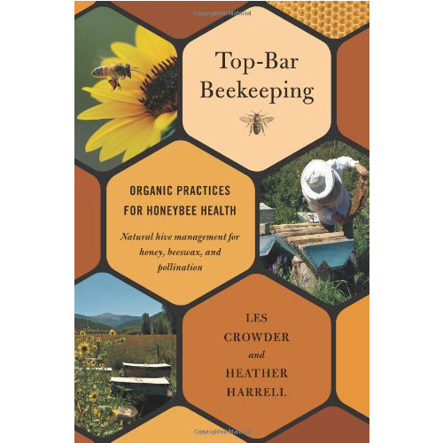 Image For Top-Bar Beekeeping: Organic Practices for Honeybee Health