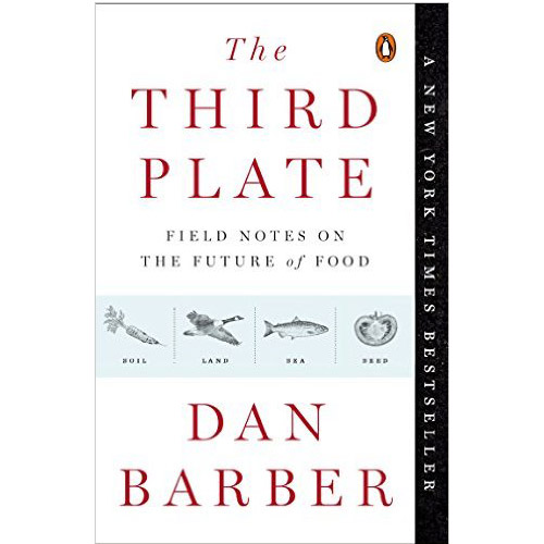 Image For The Third Plate: Field Notes on the Future of Food