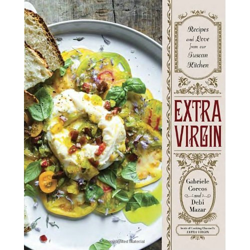Image For Extra Virgin: Recipes & Love from Our Tuscan Kitchen