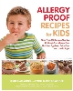 Cover Image for Allergy Proof Recipes for Kids