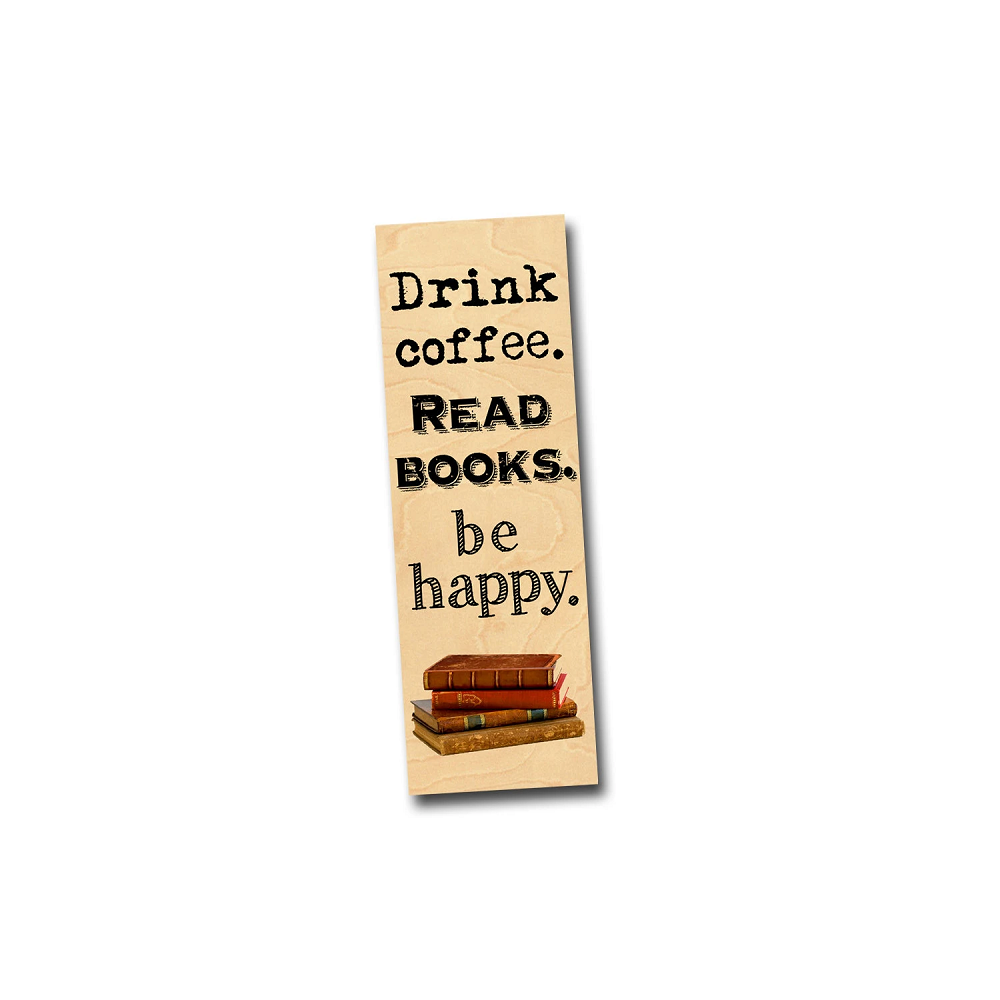 Image For Drink Coffe, Read Book, Be Happy birch bookmark