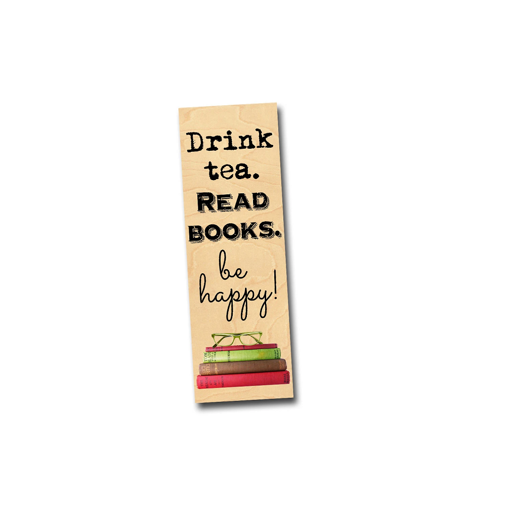 Image For Drink Tea, Read Books, Be Happy birch bookmark
