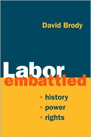 Image For Labor Embattled: History, Power, Rights